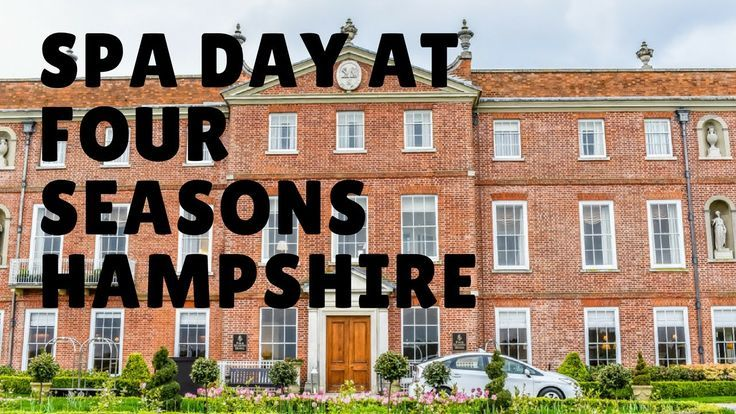 Spa Day at Four Seasons Hotel Hampshire