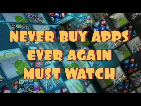 Never Buy Apps Ever Again Must Watch. - YouTube