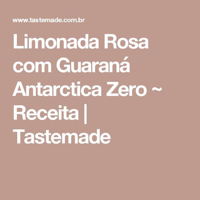 Limonada Rosa com Guaraná Antarctica Zero ~ Receita | Tastemade