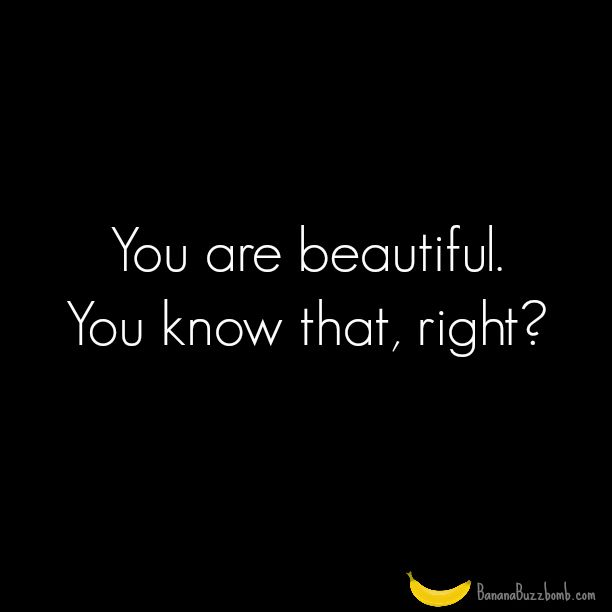 You Are Beautiful #quote Great post from @Banana Buzzbomb :)
