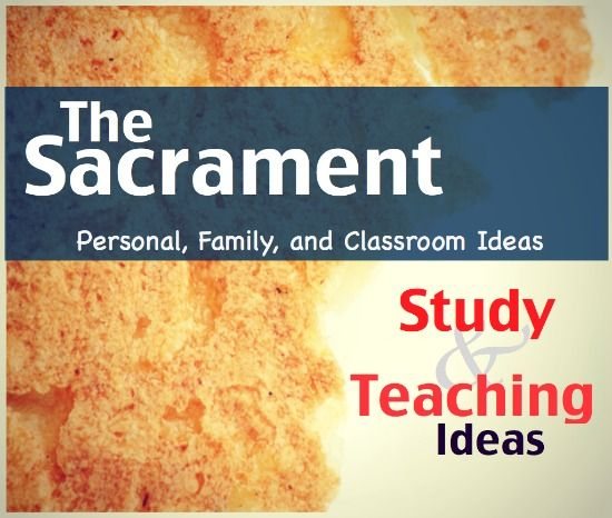 TONS of ideas on how to study and teach about the Sacrament!  I learned some great things!