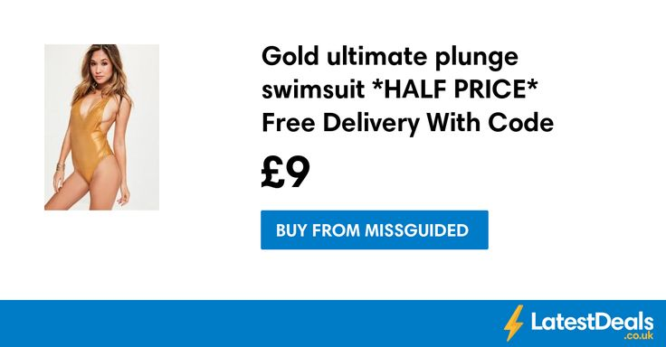 Gold ultimate plunge swimsuit *HALF PRICE* Free Delivery With Code, £9 at Missguided