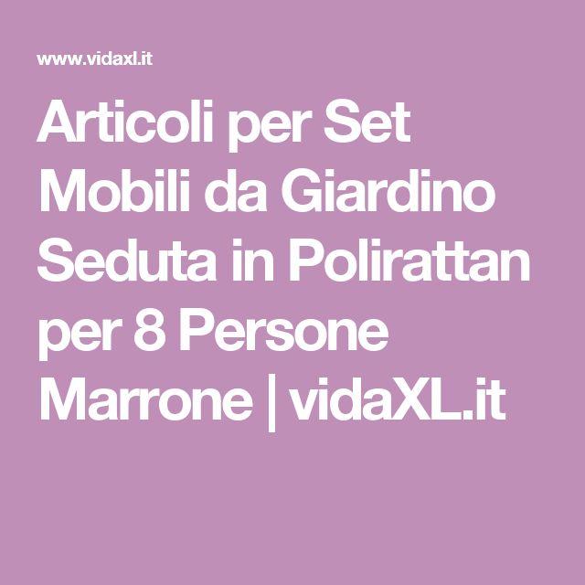 Articoli per Set Mobili da Giardino Seduta in Polirattan per 8 Persone Marrone | vidaXL.it