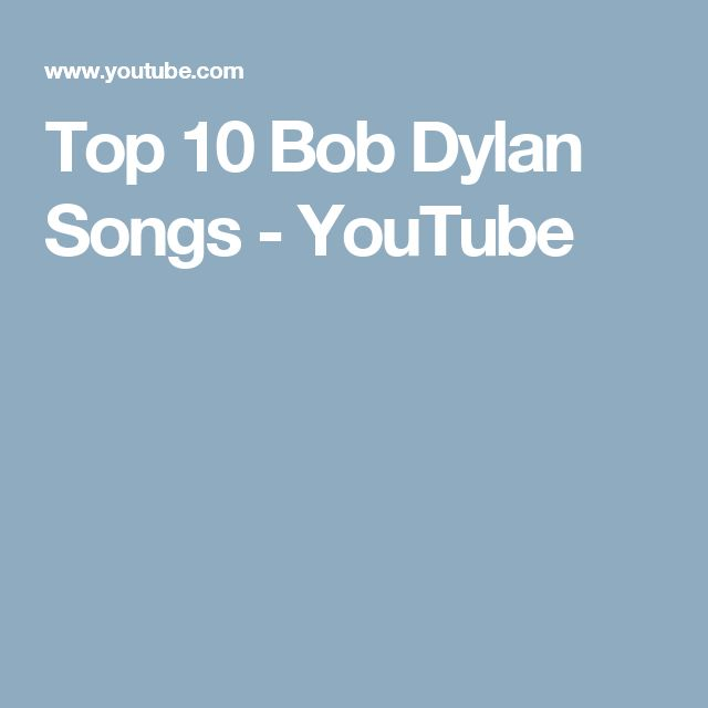 Top 10 Bob Dylan Songs - It's Impossible to have 1 Favorite