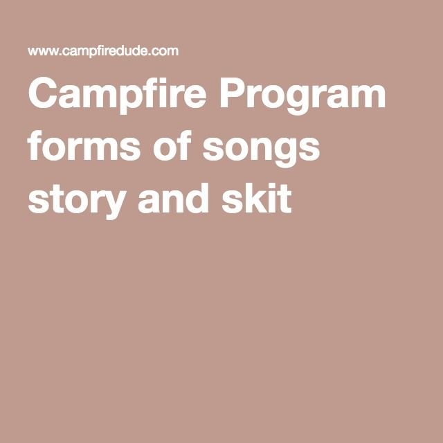Campfire Program forms of songs story and skit