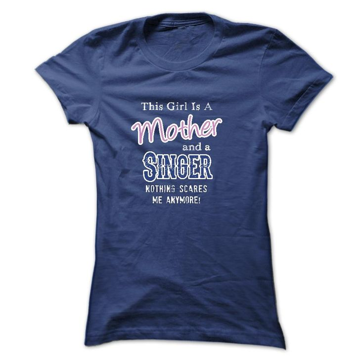 This Girl Is A Mother And A Singer T Shirt