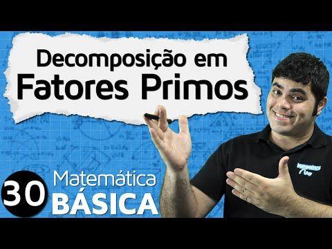 Fatoração de Números Inteiros ou Decomposição em Fatores Primos | MAB #30 - YouTube