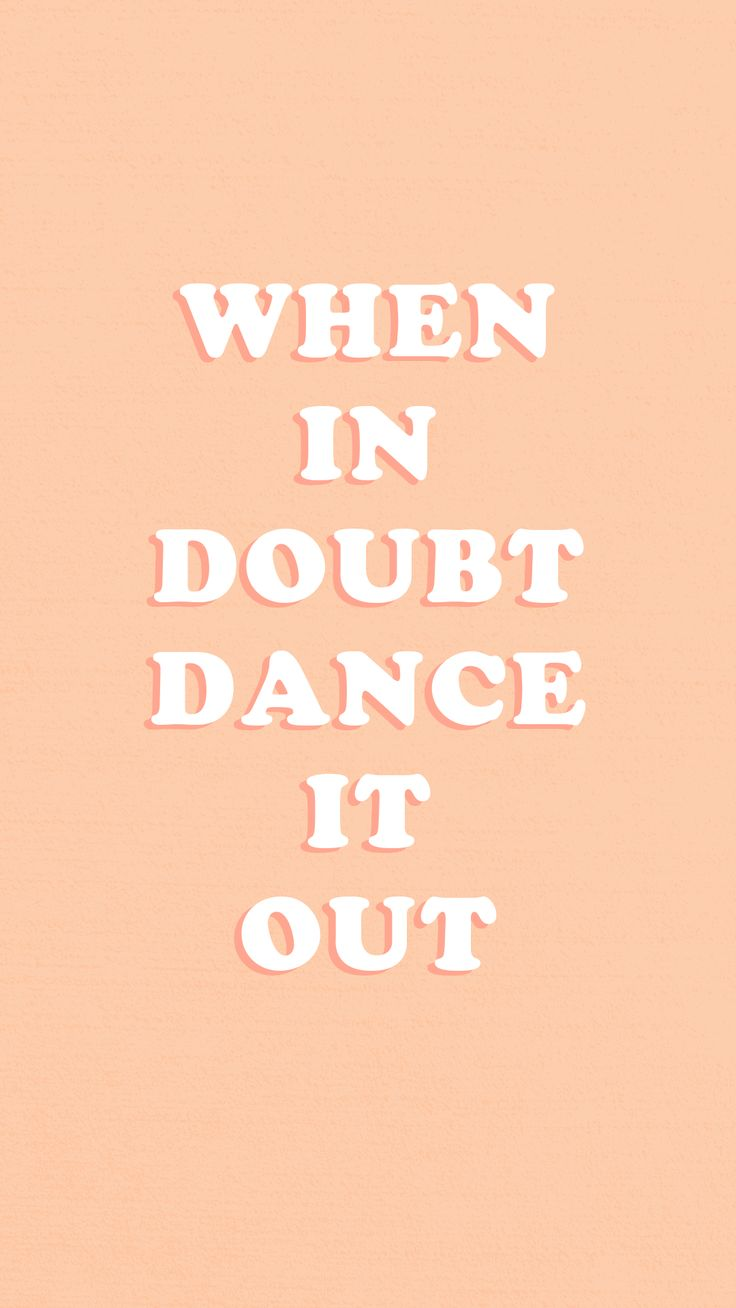dance, quote, design, art, phone background