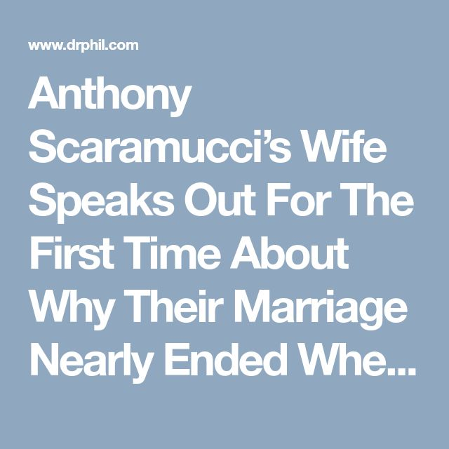 Anthony Scaramucci's Wife Speaks Out For The First Time About Why Their Marriage Nearly Ended When Her Husband Was Working At The White House   Dr. Phil