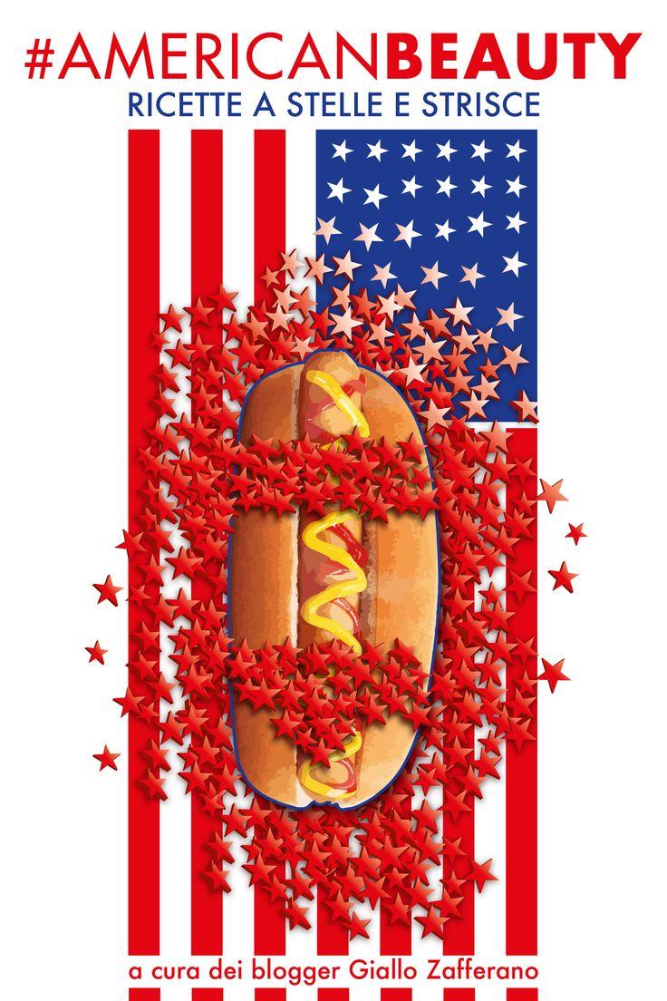 #AmericanBeauty - Un ebook sulla cucina americana a cura dei blog GZ. E' con immensa trepidazione che oggi presento un libro, dal titolo: #AmericanBeauty