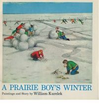 A Prairie Boy's Winter written & illustrated by William Kurelek - read in February 2012 . . . 4 stars . . . Non-fiction illustrated memoir of winter on a Canadian prairie farm during the 1930s and 1940s. Kurelek is better known as an artist than a writer, and this book is really a narrative to explain a series of his paintings.