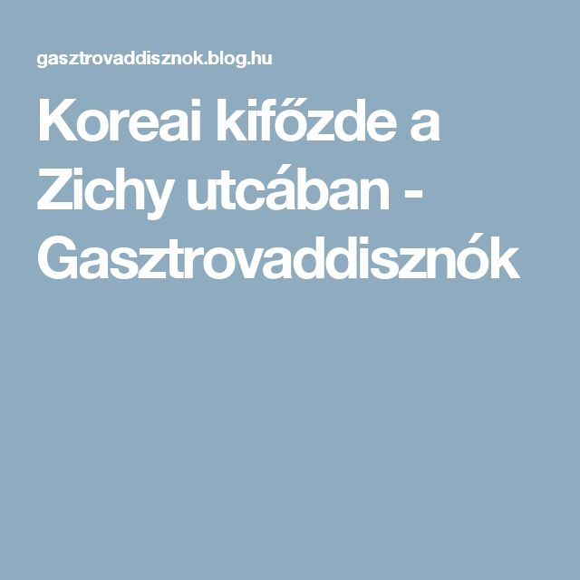 Koreai kifőzde a Zichy utcában - Gasztrovaddisznók