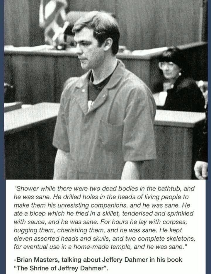 Jeffrey Dahmer's insanity defense...