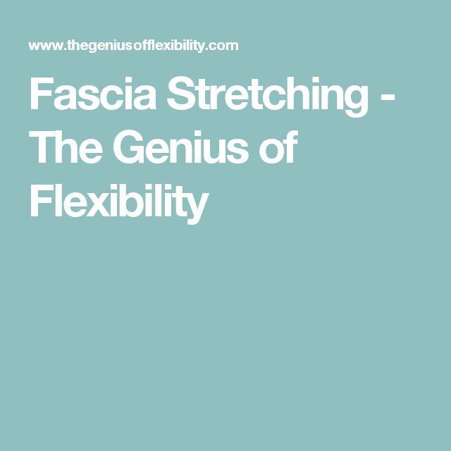 Fascia Stretching - The Genius of Flexibility