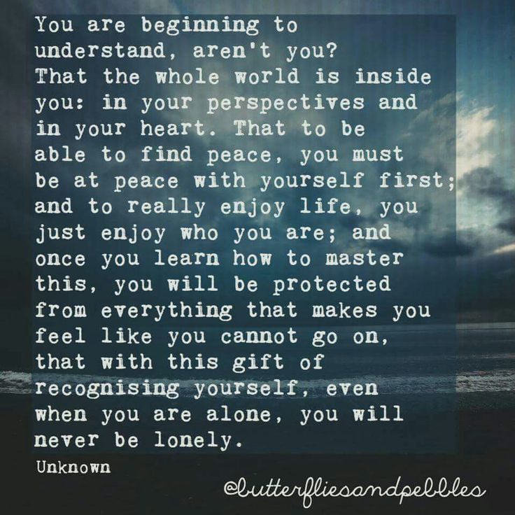 Be at peace with yourself first.