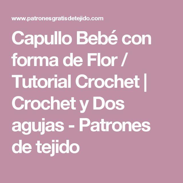 Capullo Bebé con forma de Flor / Tutorial Crochet | Crochet y Dos agujas - Patrones de tejido