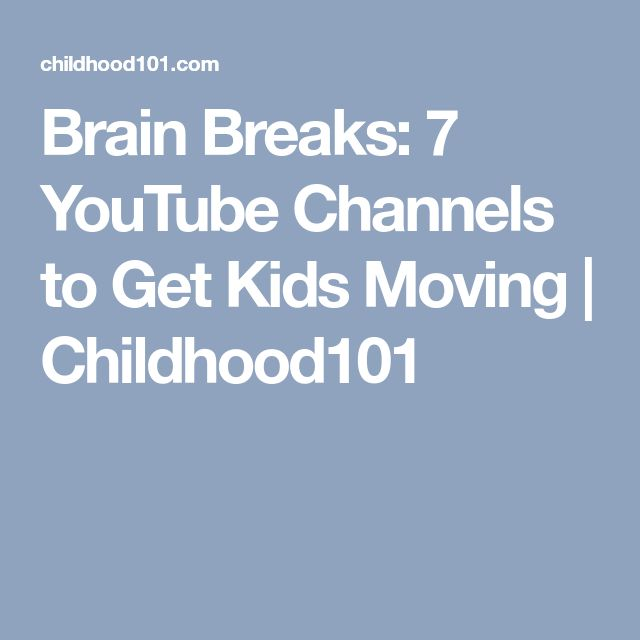 Brain Breaks: 7 YouTube Channels to Get Kids Moving | Childhood101