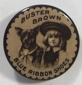 Rare, early, Buster Brown Shoes Celluloid Button. My family worked at the Brown Shoe Company