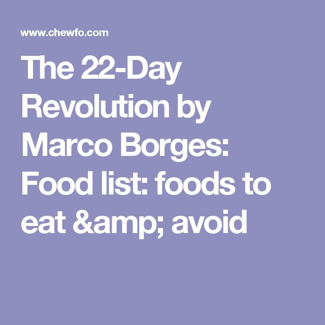 The 22-Day Revolution by Marco Borges: Food list: foods to eat & avoid