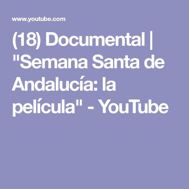 "(18) Documental   ""Semana Santa de Andalucía: la película"" - YouTube"