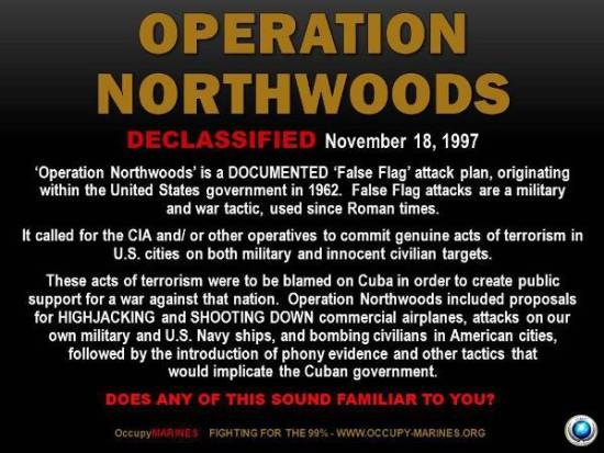 In 1962 the US Government made plans to stage false terrorist attacks on US soil and blame them on Cuba.