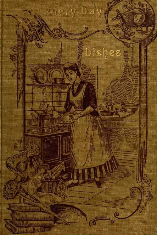 E.E. Kellogg, Every-day dishes and every-day work (1897)