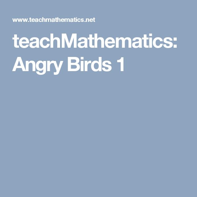 teachMathematics: Angry Birds 1