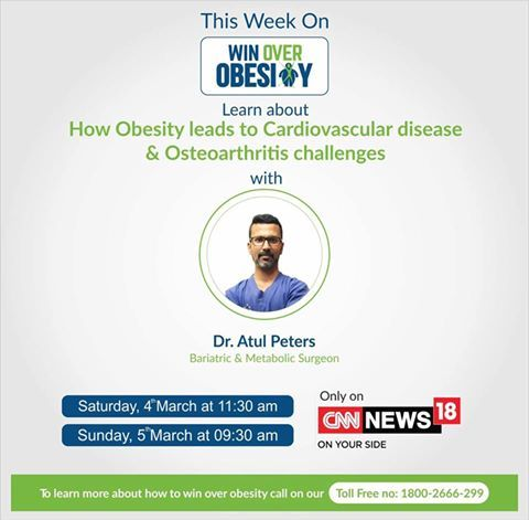 Stay tuned to CNN News 18 to watch Dr Atul Peters on 4th and 5th March. #DrAtulPeters #TeamBariatric #winoverobesity
