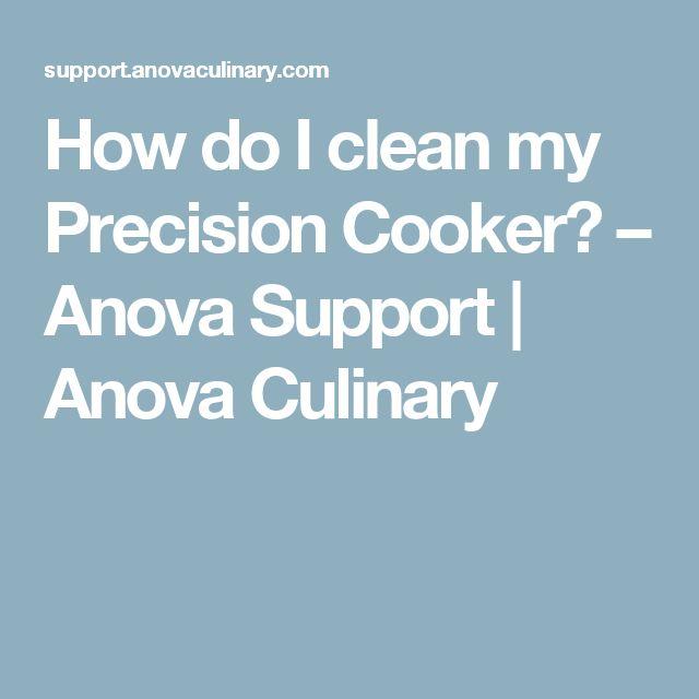 How do I clean my Precision Cooker? – Anova Support | Anova Culinary