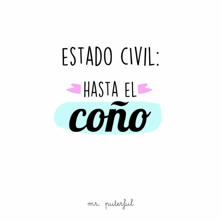 Estado civil: hasta el coño