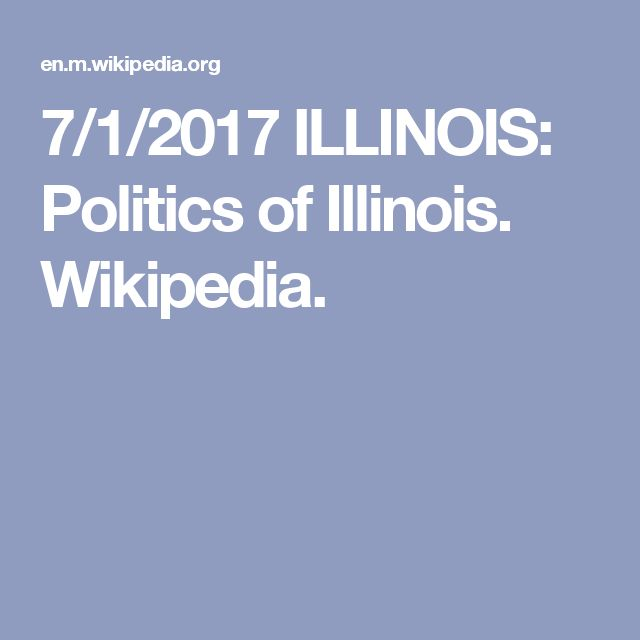 "7/1/2017 ILLINOIS: Politics of Illinois.  Illinois is a Democratic stronghold & 1 of the ""big 3"" Democratic states alongside California & New York.  Wikipedia."