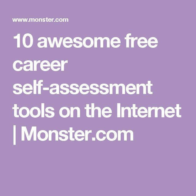 10 awesome free career self-assessment tools on the Internet | Monster.com
