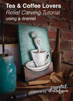 How to make your own tea or coffee lovers relief carving using a dremel. By artist Crystal Driedger
