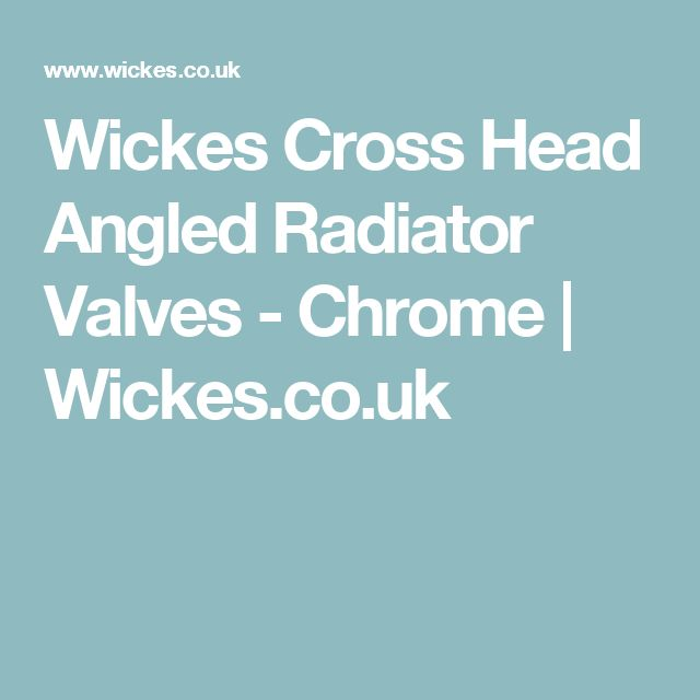 Wickes Cross Head Angled Radiator Valves - Chrome | Wickes.co.uk