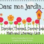 Dans mon jardin: A Garden Themed, Centre-Based Math & Literacy Unit:  This fun, Spring time unit for the French Immersion classroom that has gr...