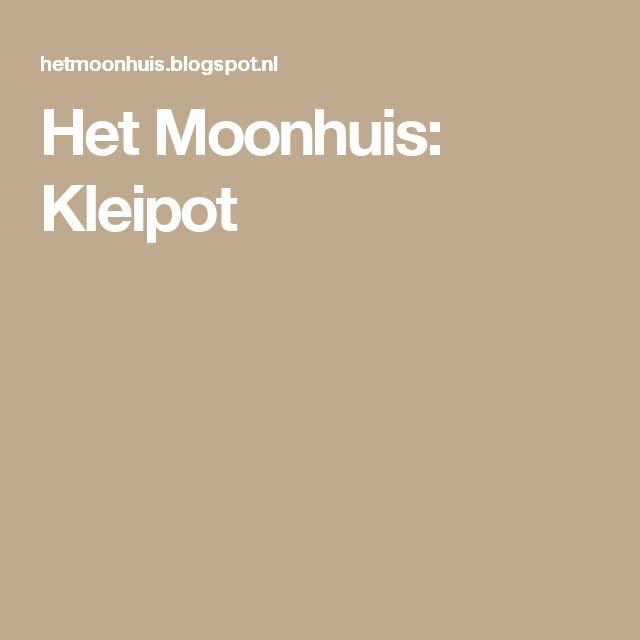 Het Moonhuis: Kleipot