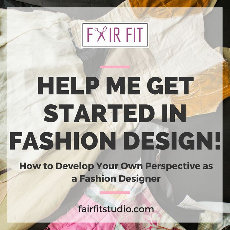 Need help getting started in the field of fashion design? First things  first, its important to develop your own individual perspective as a  fashion designer. In this post and its free workbook, I walk you through a  series of questions designed to help you define and develop your  perspective