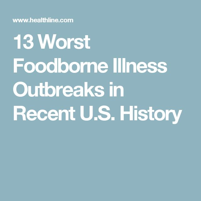 13 Worst Foodborne Illness Outbreaks in Recent U.S. History