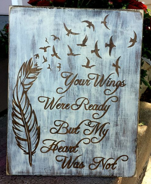 "9.5"" x 12"" wooden sign A touching tribute to a loved one lost too soon. Stained wood lettering with a whitewashed background. distressed/weathered finish Custom"