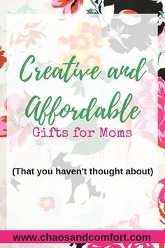 Need some gift ideas for the moms in your life?  This post has a bunch of them, including some that don't cost anything (and some you probably haven't thought of!)