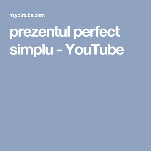 prezentul perfect simplu - YouTube