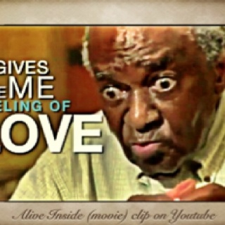Alive Inside---- documentary film shows the power of music to elderly man in nursing home. It's sweet.