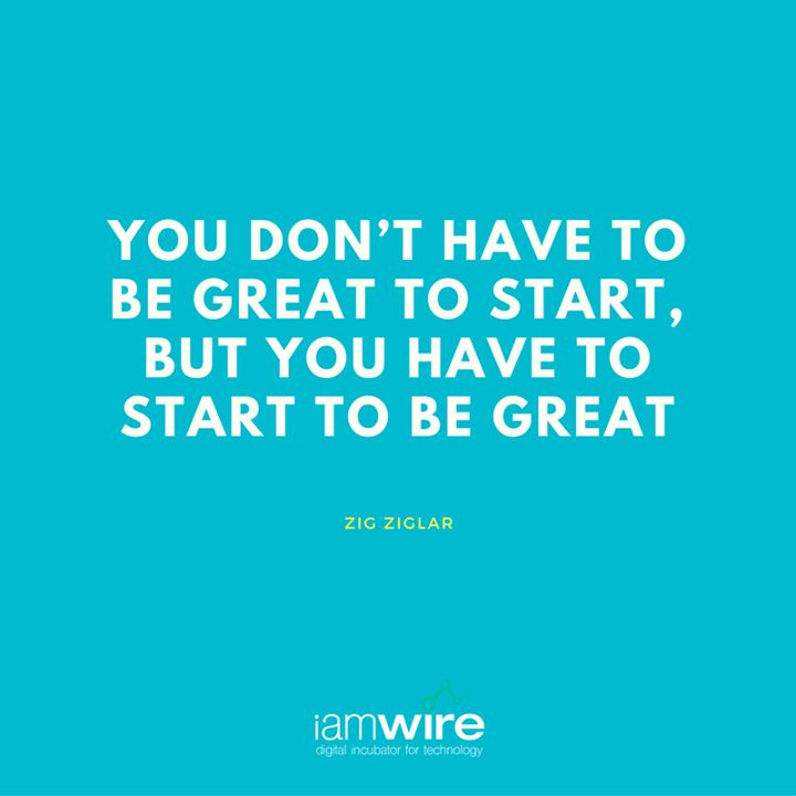 You don't have to be great to start but you have to start to be great - Zig Ziglar