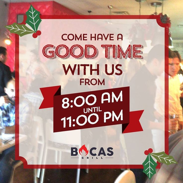 We'll be here with the flavors you love so much all the way from 8:00. a.m. to 11:00 p.m. That's 14 hours to enjoy your favorite dishes with us! #BocasGrill
