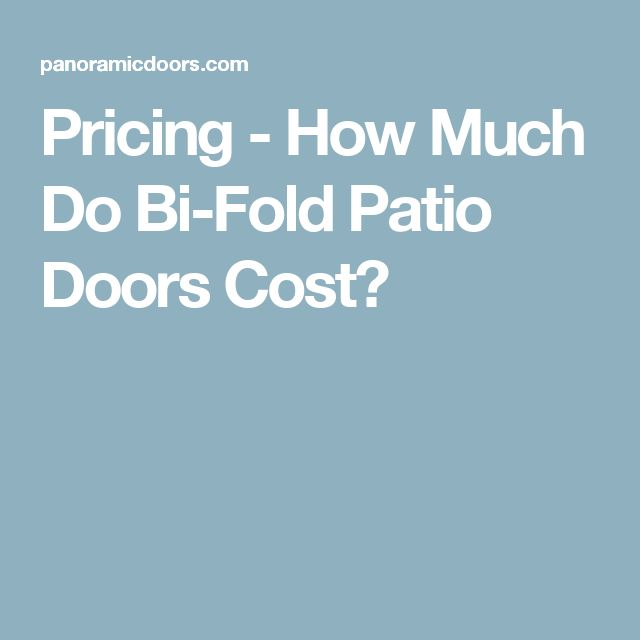 Pricing   How Much Do Bi Fold Patio Doors Cost?