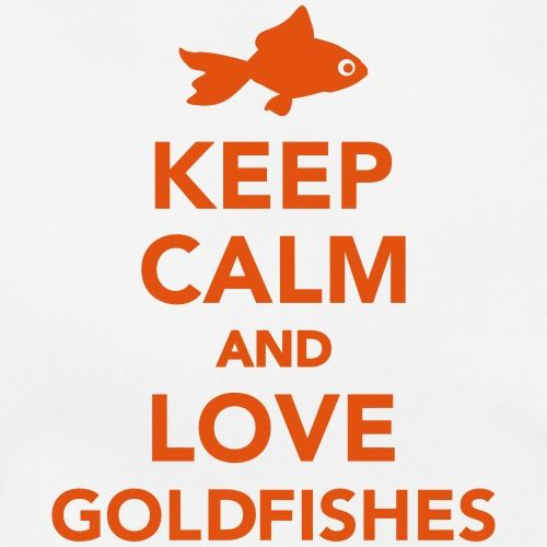 Keep calm and  love goldfishes T-Shirts - Frauen T-Shirt