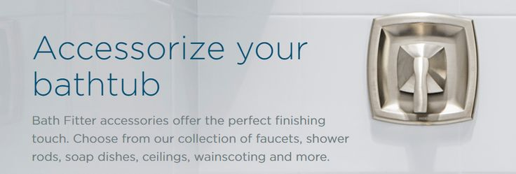 Bath Fitter has all the accessories to complete the look of your tub!