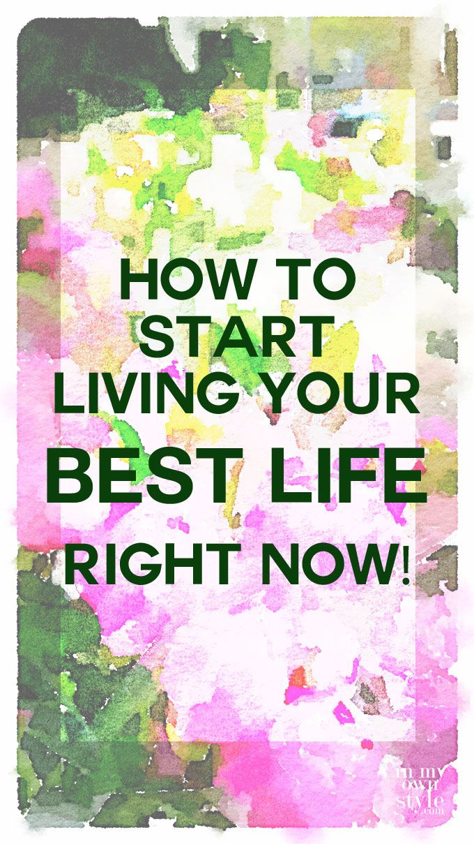 How I Plan To Live My Best Life In The New Year Live For Yourself Life Is Good Life