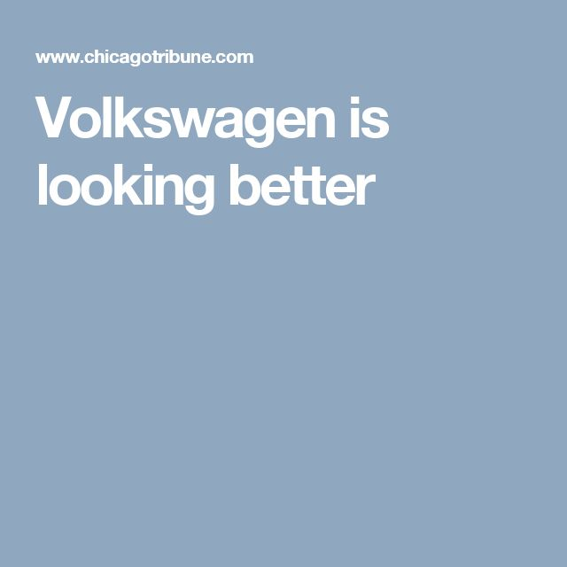 Volkswagen is looking better