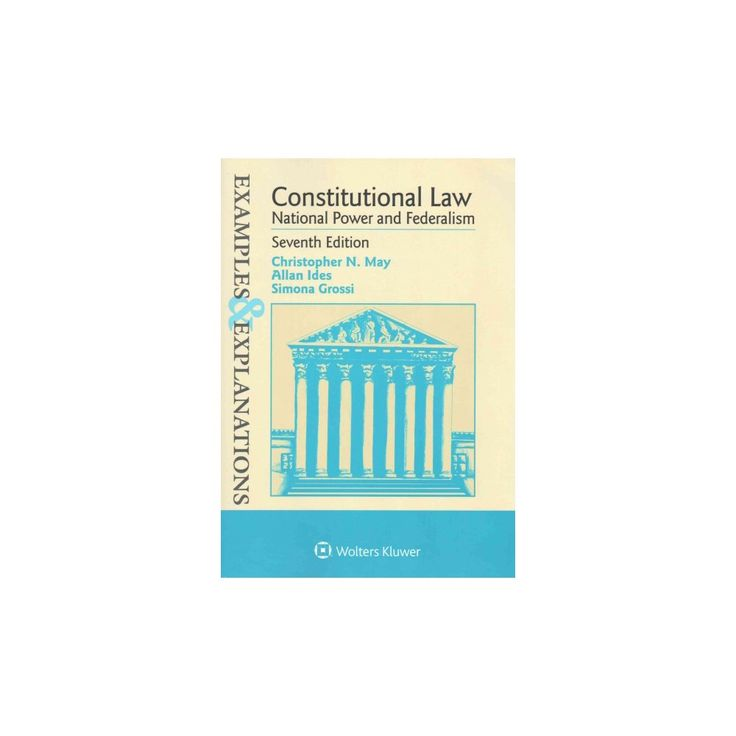 Constitutional Law, National Power and F ( Examples and Explanations) (Paperback)